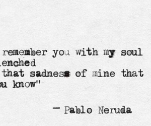 pablo neruda, quote, and sadness image