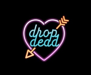 drop dead, light, and neon image