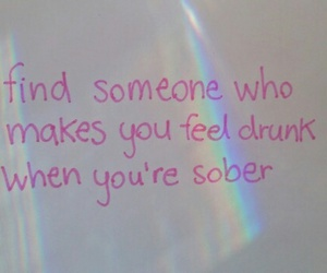 love, drunk, and quote image