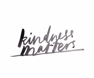 quotes, kindness, and kidness image