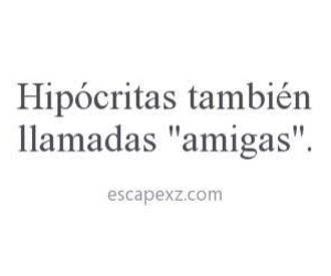 hipocritas, friends, and frases image