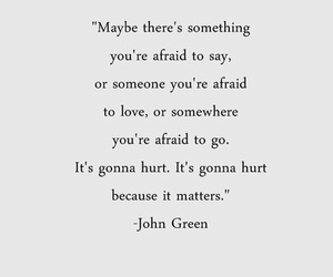 quotes, john green, and hurt image