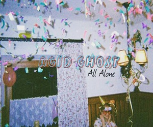 All Alone and acid ghost image