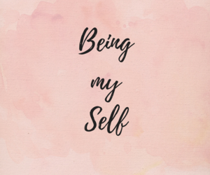 Be Your Self, life, and motivation image