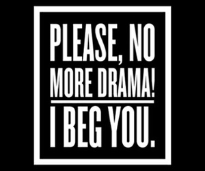 drama, stop, and tumblr image