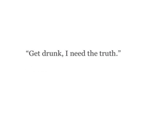 get drunk, words, and quote image
