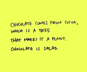 chocolate, salad, and quote image