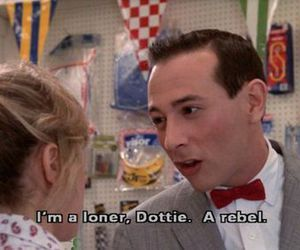 rebel, PEE-WEE HERMAN, and loner image