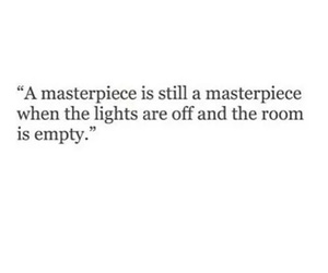 quotes, amazing, and masterpiece image