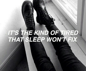 tired, black, and quotes image