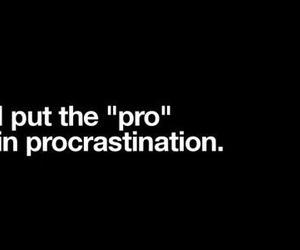 procrastination, quote, and pro image