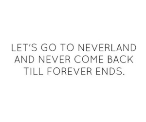 neverland, quote, and forever image