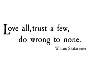 william shakespeare, love all, and trust a few image
