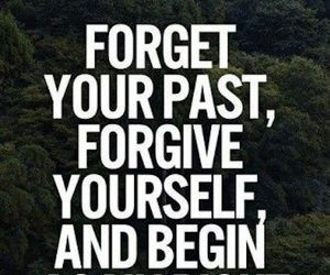 forget, past, and quotes image