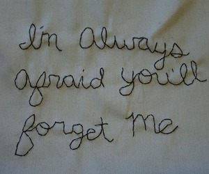 quotes, forget, and afraid image