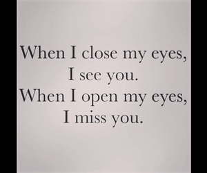 close, i miss you, and open image