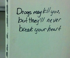 drugs, quotes, and heart image