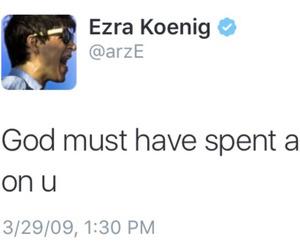 Ezra Koenig, you, and quotes image