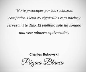 Bukowski, frases, and quotes image