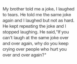 cry, joke, and quotes image