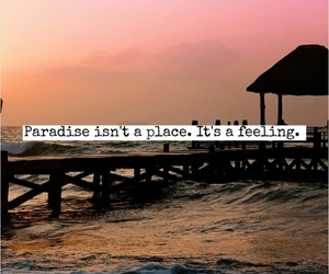 paradise, quote, and feeling image