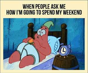 weekend, funny, and patrick image