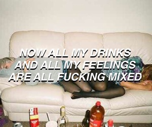 drinks, feelings, and quote image