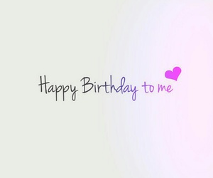 day, happy, and happy birthday to me image