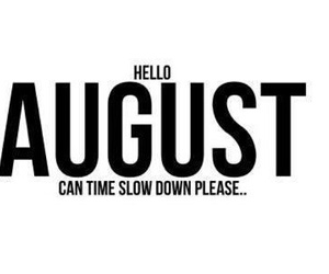 August, summer, and text image