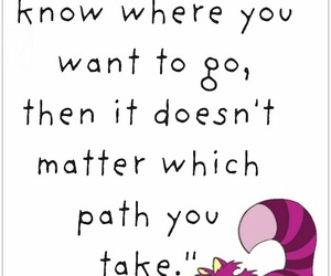 quotes, alice in wonderland, and path image