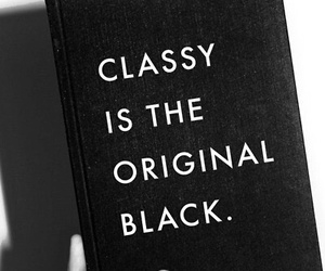 black, classy, and quotes image