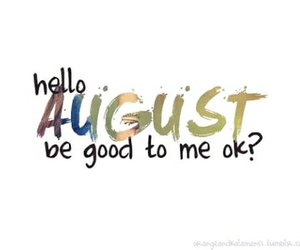 August, hello, and good image