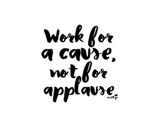 applause, cause, and quote image