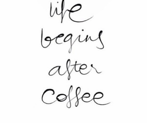 coffee, life, and quotes image