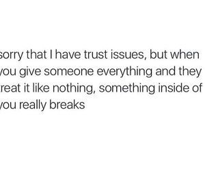 breaks, everything, and issues image