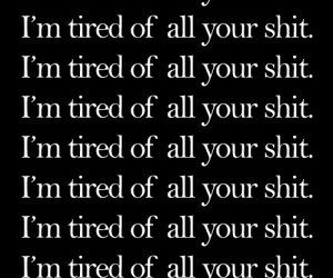 tired, shit, and quotes image
