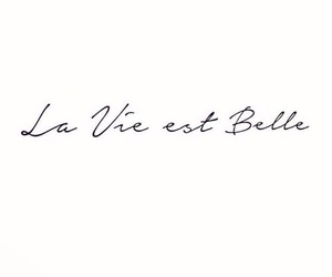 inspiration, la vie est belle, and lifestyle image