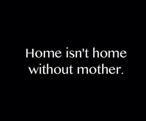 mother, home, and mom image