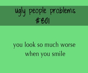 ugly people problems and forever alone image