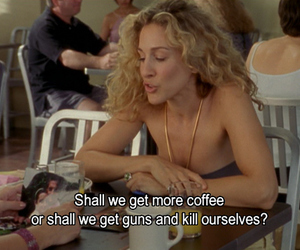 Carrie Bradshaw, coffee, and fml image