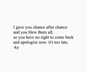 apologize, its over, and time quotes image