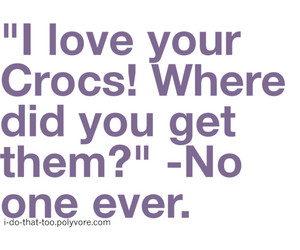 crocs, funny, and quote image