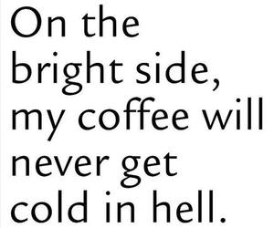 coffee, hell, and quote image