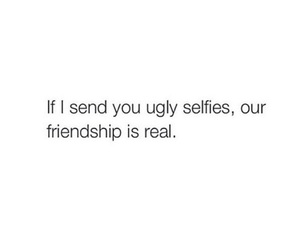 friendship, ugly, and friends image