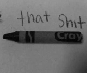 crayon, cray, and that shit cray image