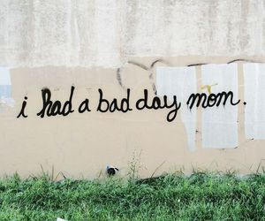 mom, bad, and sorry image