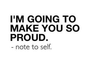 motivation, proud, and note to self image