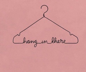quotes, pink, and hang in there image