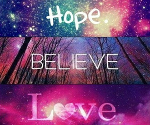 believe, hope, and love image