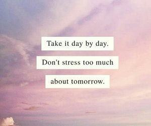 quotes, tomorrow, and day by day image